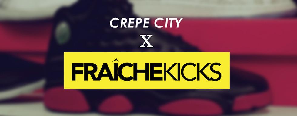 Crepe City x Fraiche Kicks